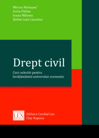 Drept civil. Curs selectiv pentru învăţămantul universitar economic